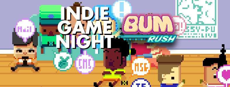 Indie Game Night: Bum Rush Party & Filming