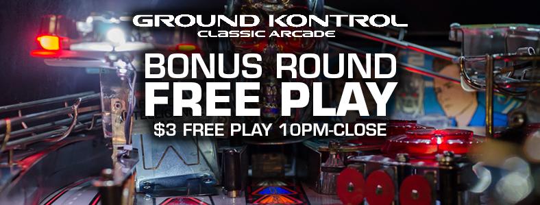Bonus Round Free Play – Thursday 6/23, 10pm-close