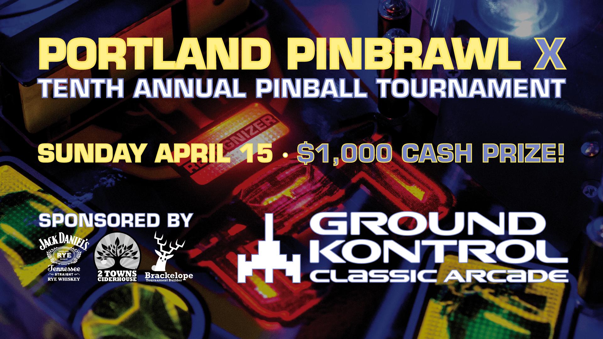 Portland Pinbrawl X – Our 10th Annual Pinball Tournament – Sunday 4/15